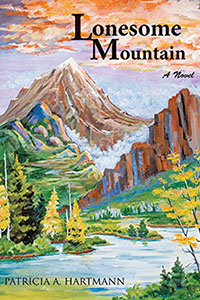 Lonesome Mountain a Novel by Patricia Hartmann