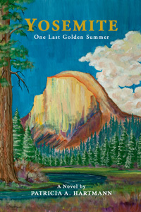Yosemite—One Last Golden Summer a Novel by Patricia Hartmann